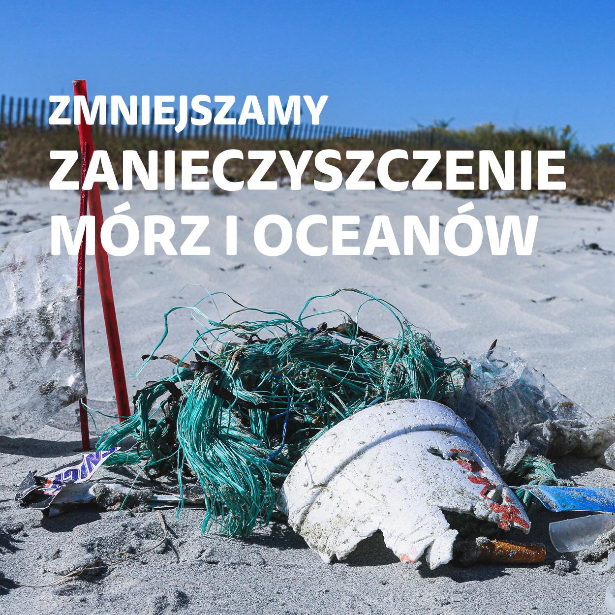 Zmniejszamy zanieczyszczenie mórz i oceanów